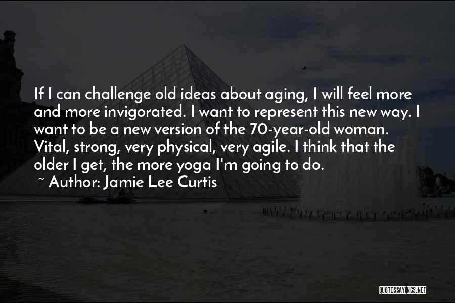 I'm A Woman Quotes By Jamie Lee Curtis