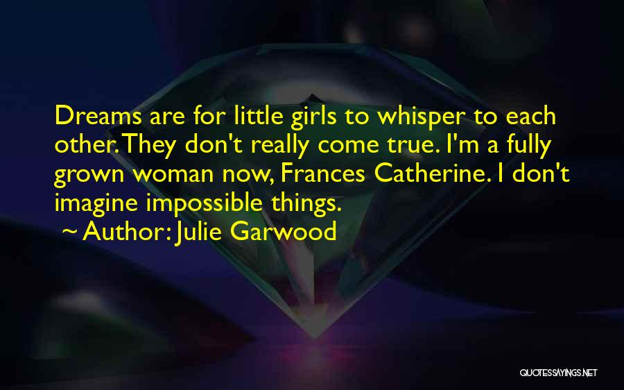 I'm A Woman Quotes By Julie Garwood