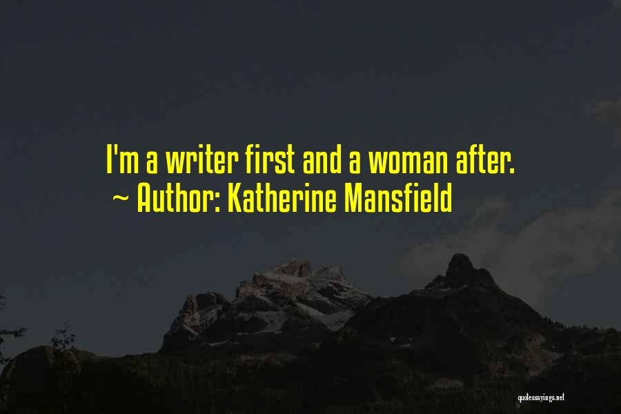 I'm A Woman Quotes By Katherine Mansfield