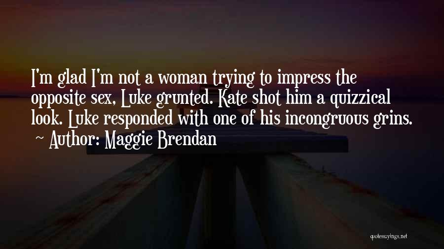 I'm A Woman Quotes By Maggie Brendan