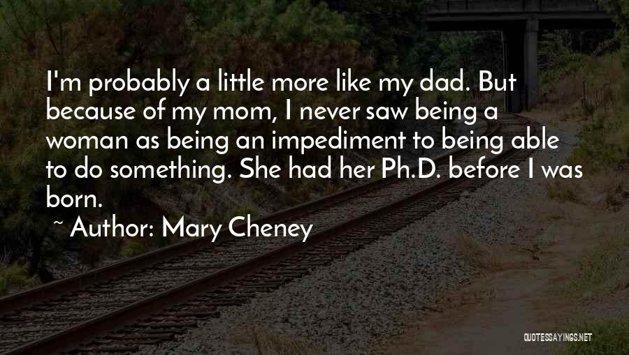 I'm A Woman Quotes By Mary Cheney