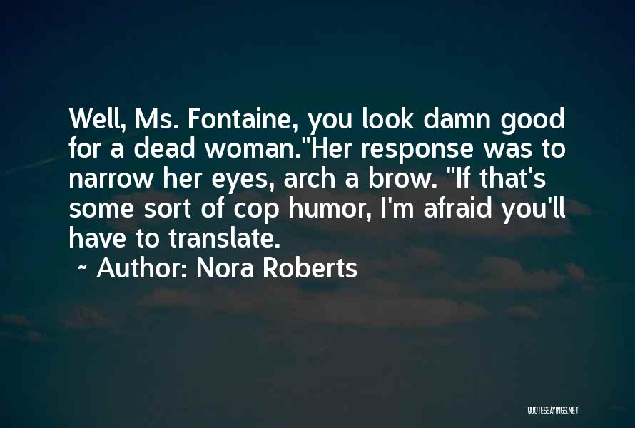 I'm A Woman Quotes By Nora Roberts
