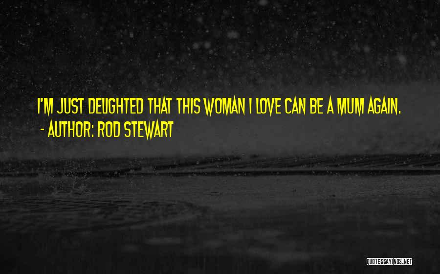 I'm A Woman Quotes By Rod Stewart
