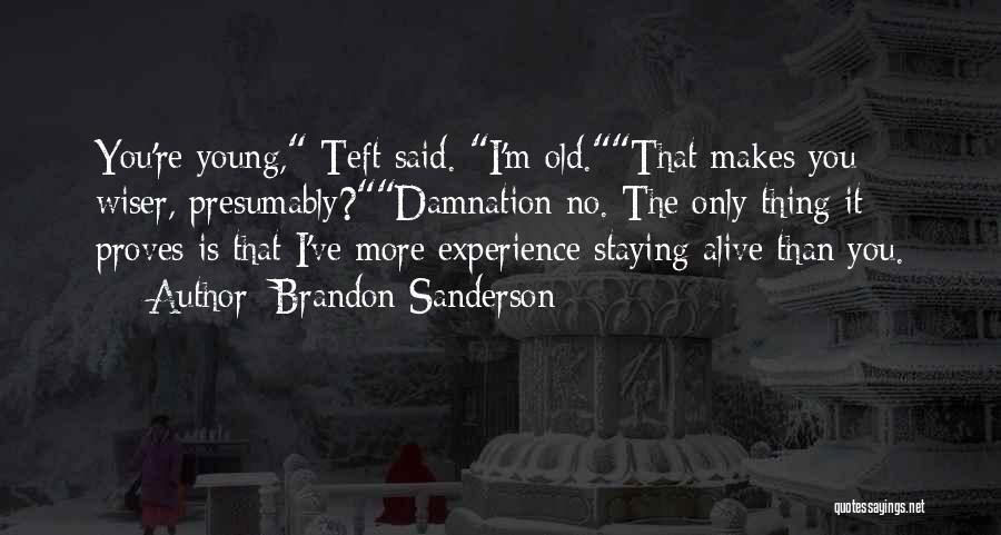 I'm Alive Quotes By Brandon Sanderson