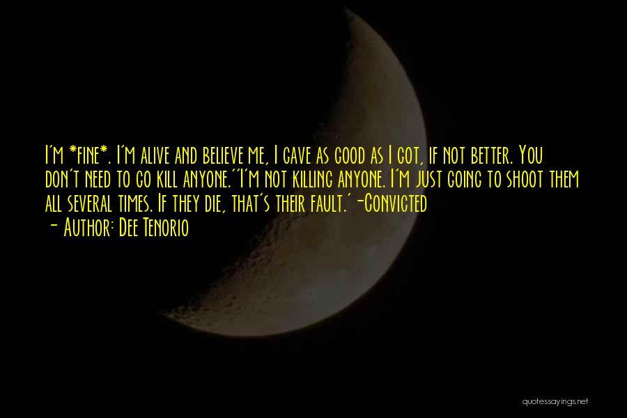I'm Alive Quotes By Dee Tenorio