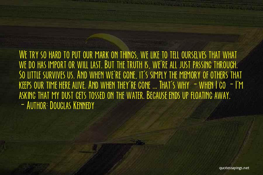 I'm Alive Quotes By Douglas Kennedy