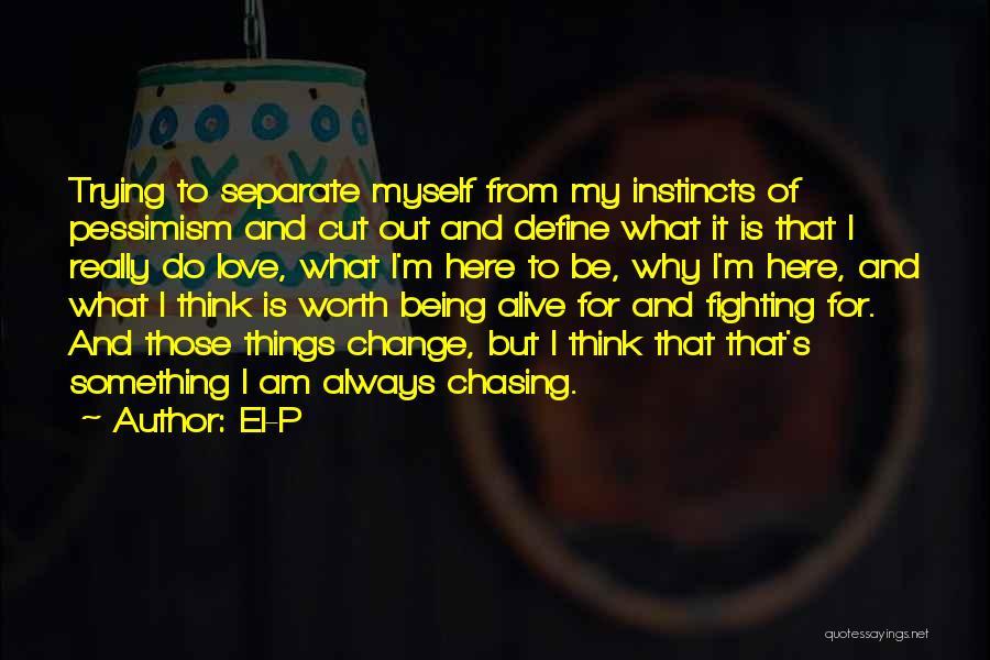 I'm Alive Quotes By El-P