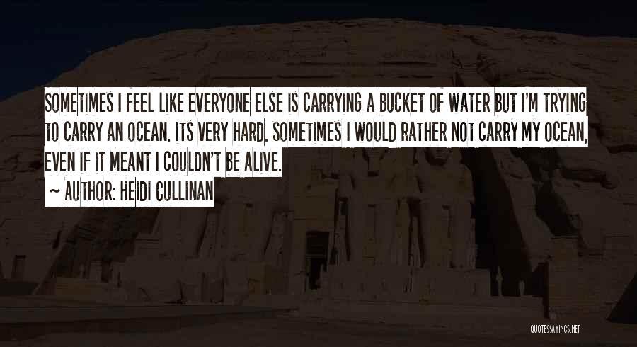 I'm Alive Quotes By Heidi Cullinan