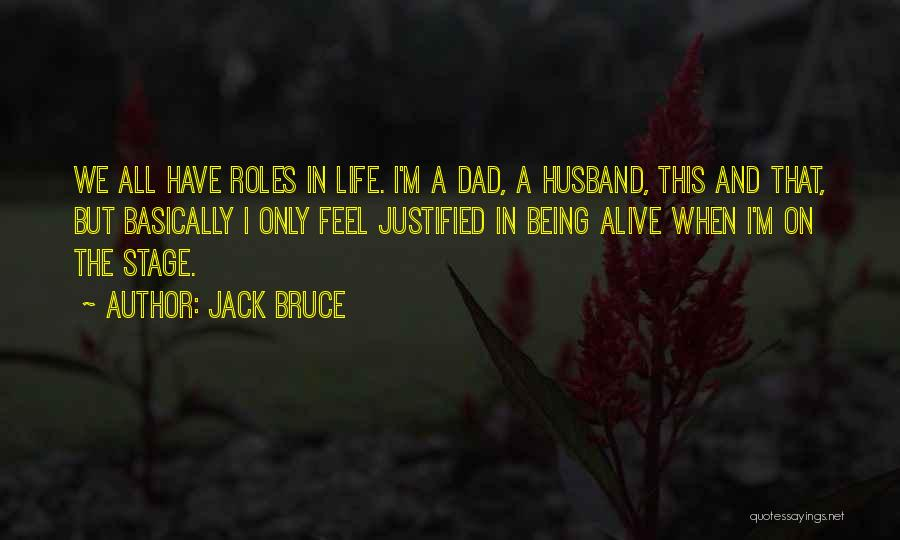 I'm Alive Quotes By Jack Bruce