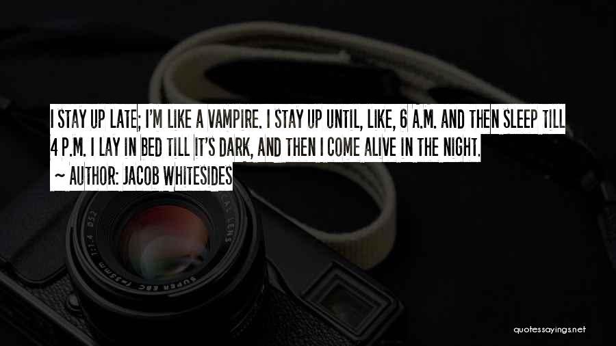 I'm Alive Quotes By Jacob Whitesides