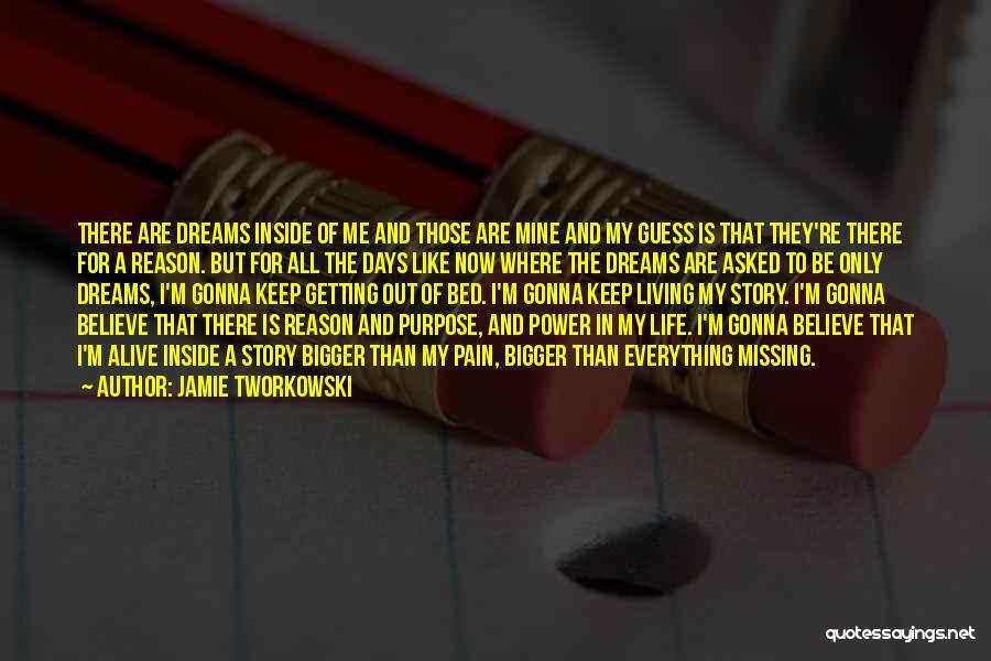 I'm Alive Quotes By Jamie Tworkowski