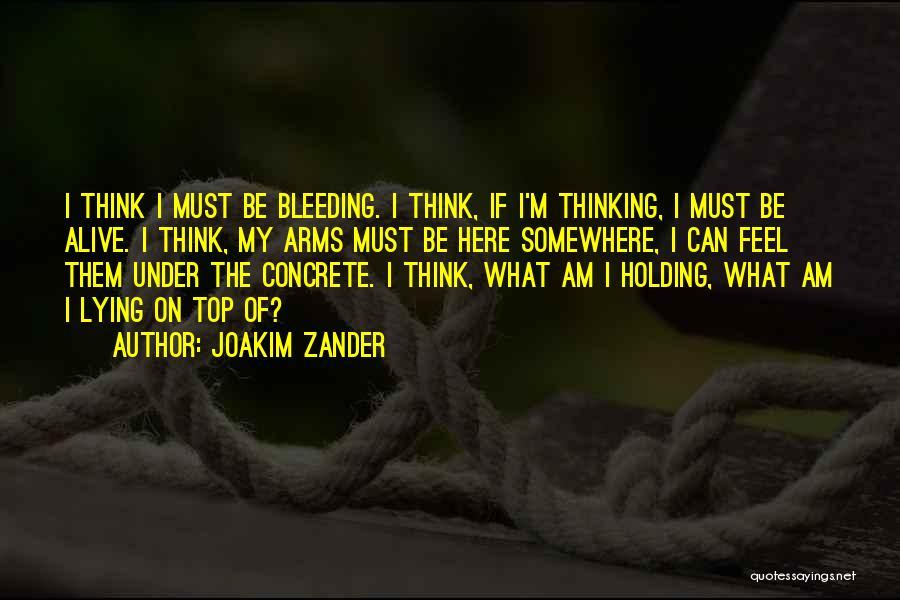 I'm Alive Quotes By Joakim Zander