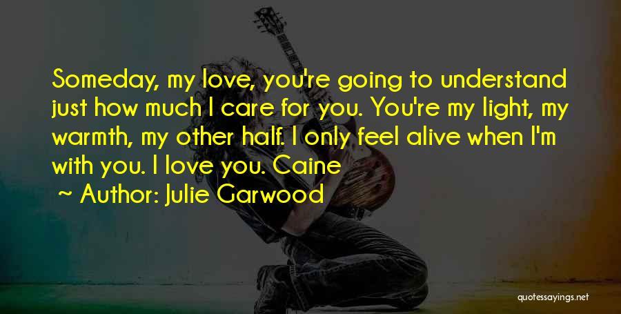 I'm Alive Quotes By Julie Garwood
