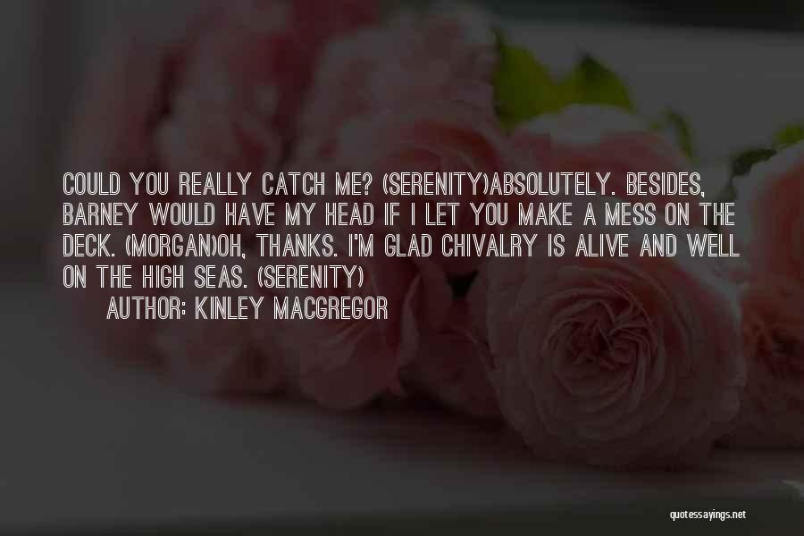 I'm Alive Quotes By Kinley MacGregor
