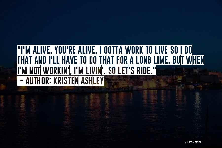 I'm Alive Quotes By Kristen Ashley