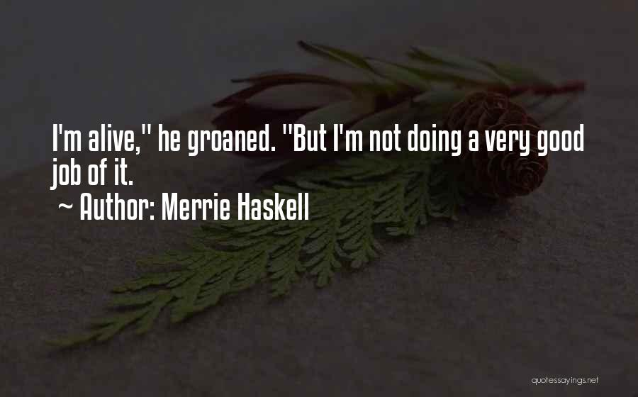 I'm Alive Quotes By Merrie Haskell