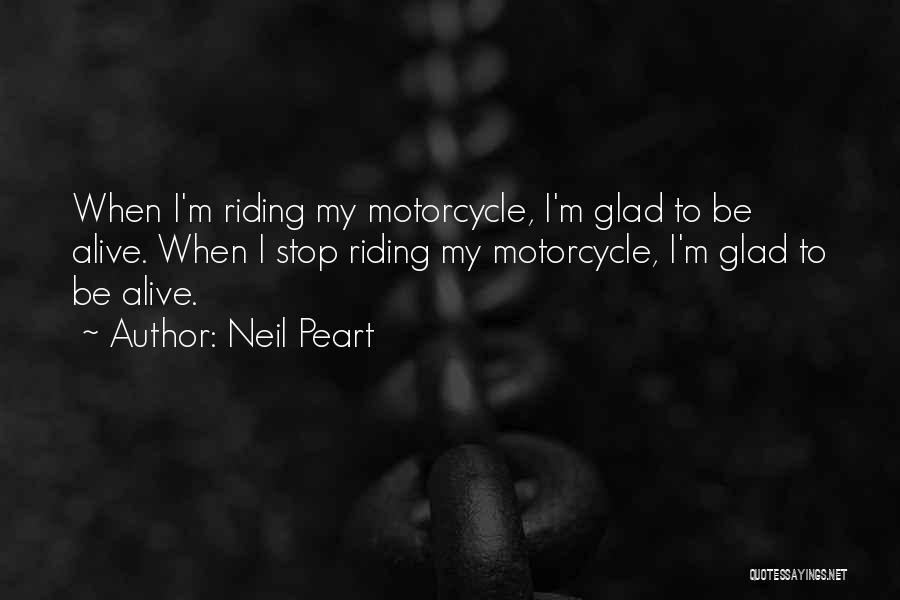 I'm Alive Quotes By Neil Peart