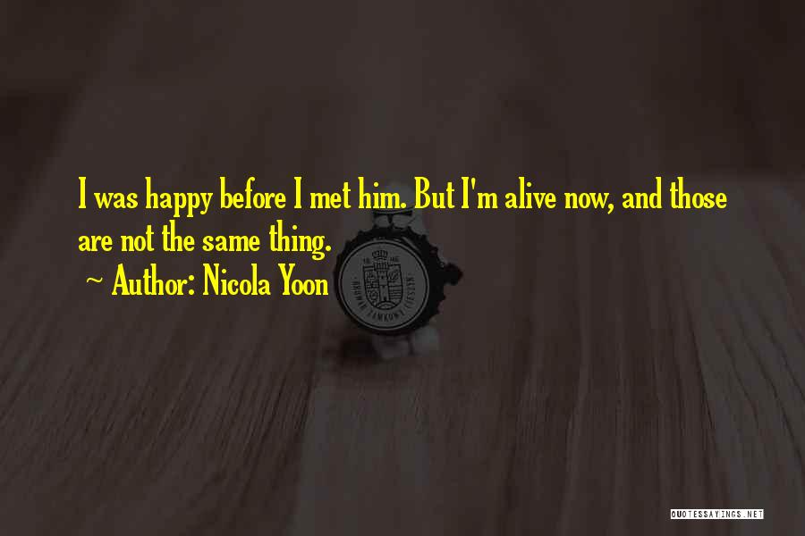 I'm Alive Quotes By Nicola Yoon
