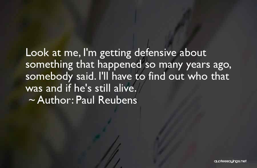 I'm Alive Quotes By Paul Reubens