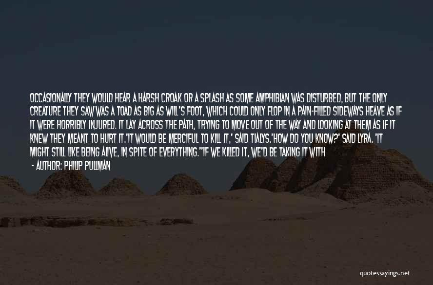 I'm Alive Quotes By Philip Pullman