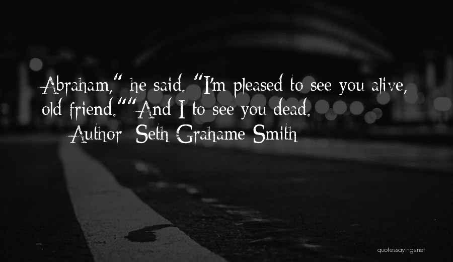 I'm Alive Quotes By Seth Grahame-Smith
