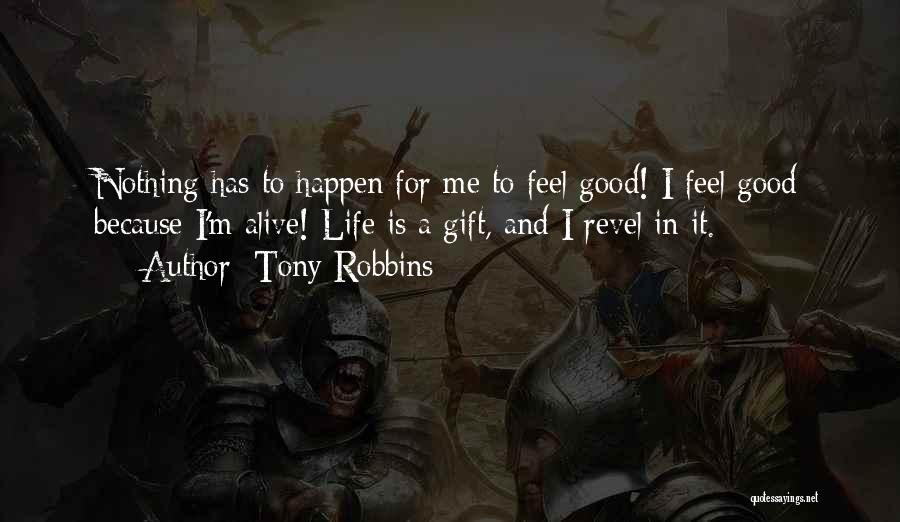 I'm Alive Quotes By Tony Robbins
