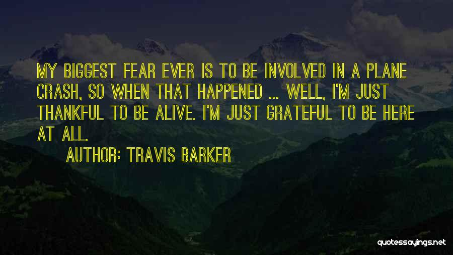 I'm Alive Quotes By Travis Barker