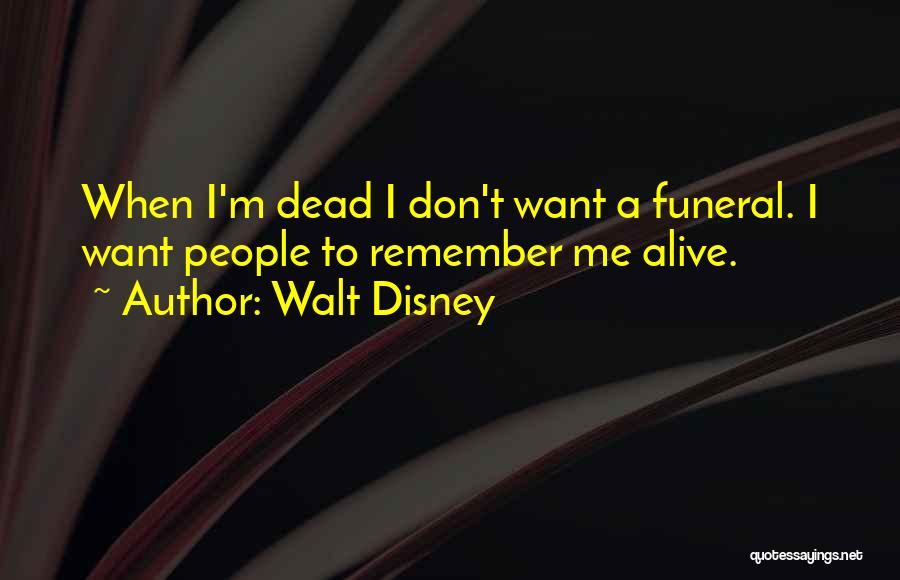 I'm Alive Quotes By Walt Disney