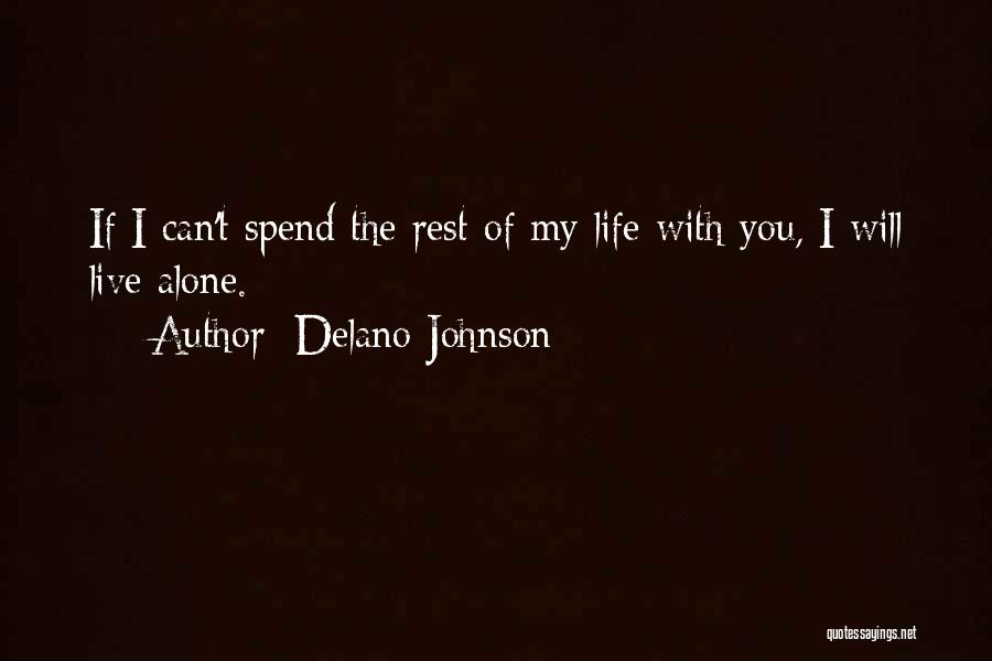 I'm Alone Images With Quotes By Delano Johnson