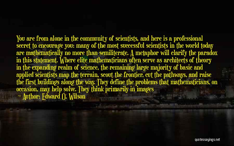 I'm Alone Images With Quotes By Edward O. Wilson