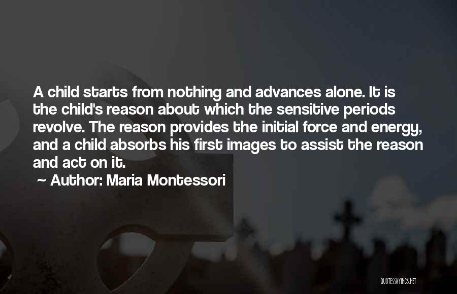 I'm Alone Images With Quotes By Maria Montessori
