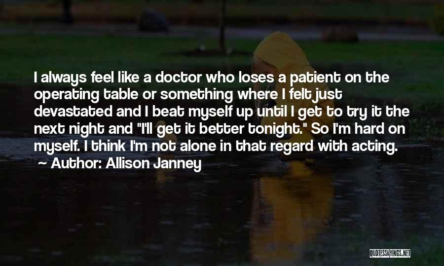 I'm Always Alone Quotes By Allison Janney