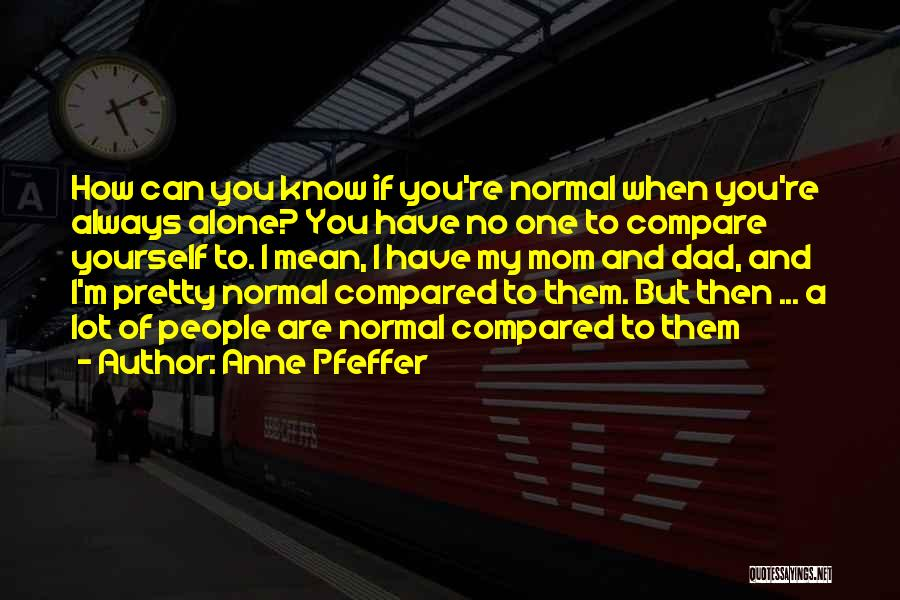 I'm Always Alone Quotes By Anne Pfeffer
