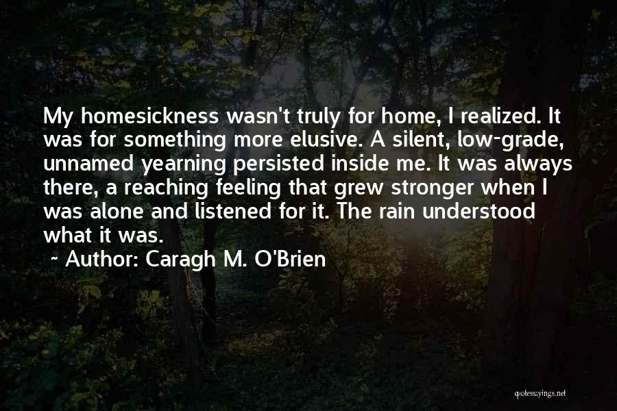 I'm Always Alone Quotes By Caragh M. O'Brien