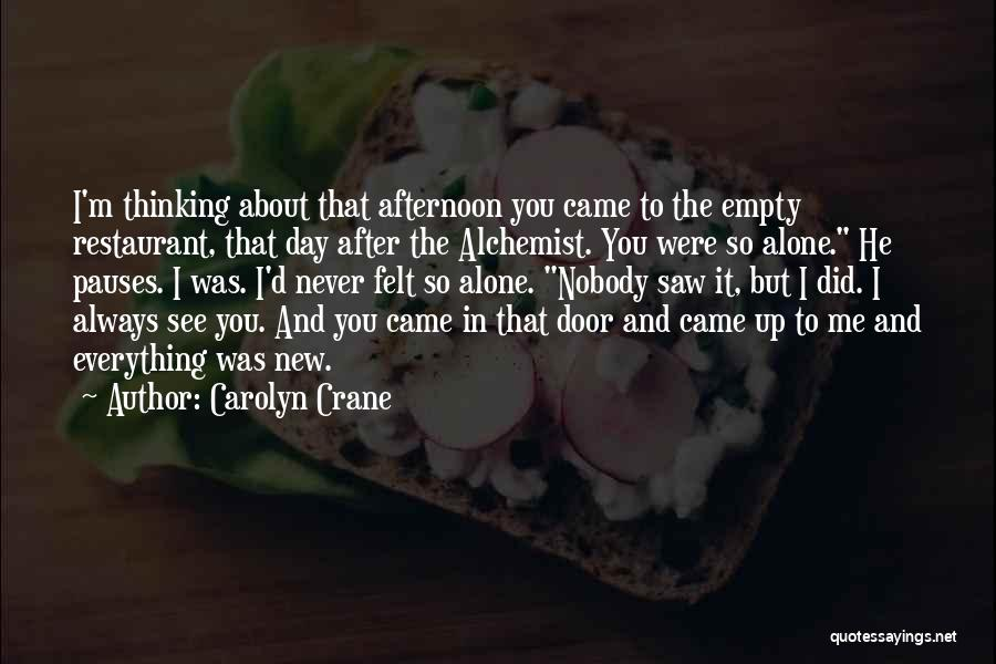 I'm Always Alone Quotes By Carolyn Crane