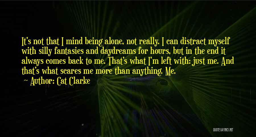 I'm Always Alone Quotes By Cat Clarke