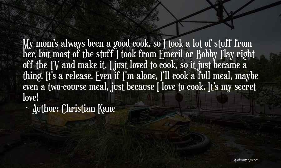 I'm Always Alone Quotes By Christian Kane