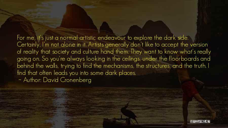 I'm Always Alone Quotes By David Cronenberg
