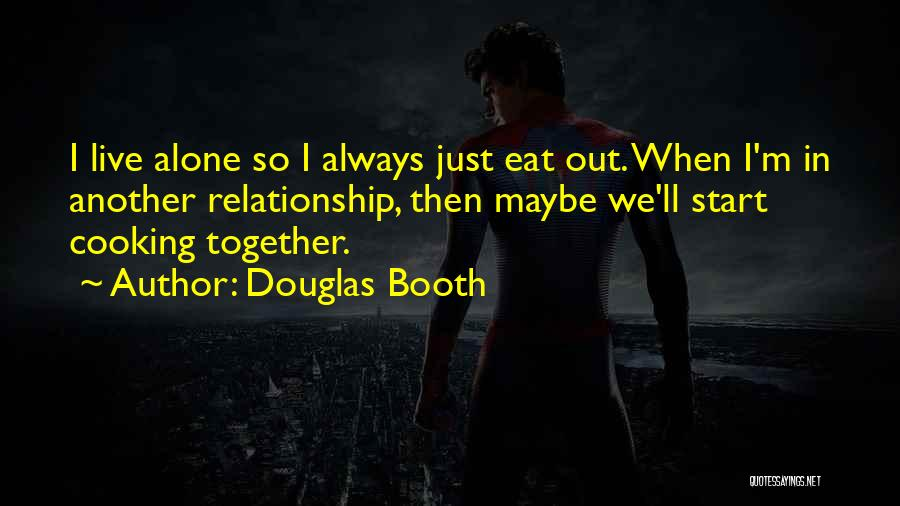 I'm Always Alone Quotes By Douglas Booth