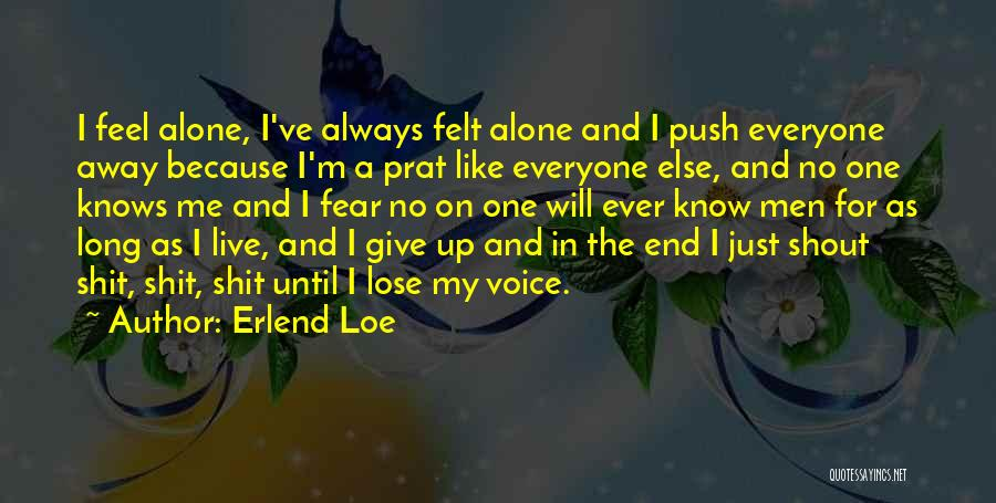 I'm Always Alone Quotes By Erlend Loe