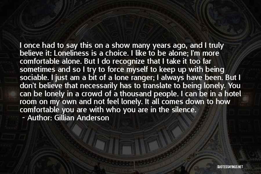 I'm Always Alone Quotes By Gillian Anderson