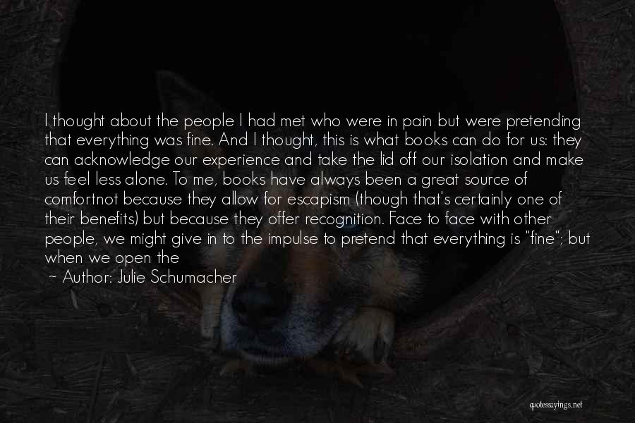 I'm Always Alone Quotes By Julie Schumacher