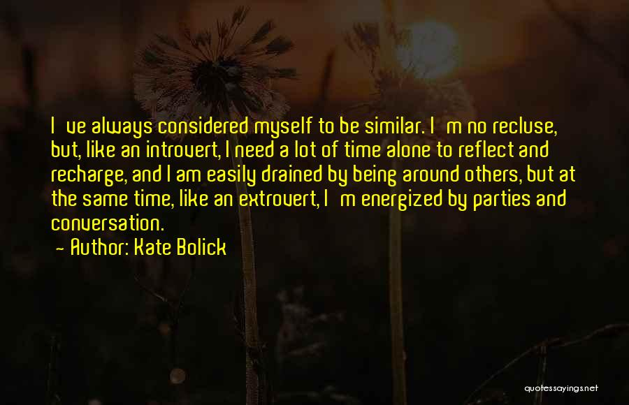 I'm Always Alone Quotes By Kate Bolick