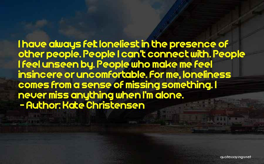 I'm Always Alone Quotes By Kate Christensen