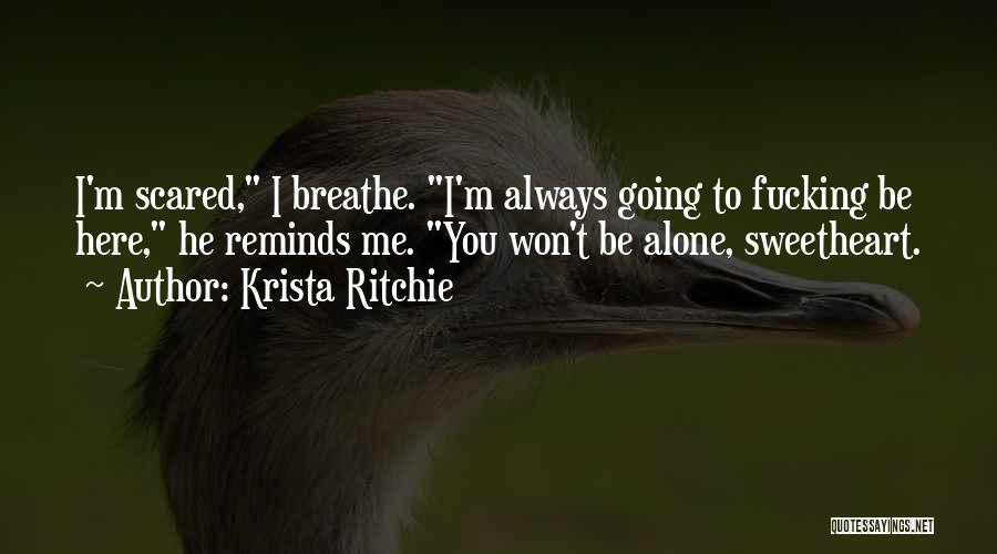 I'm Always Alone Quotes By Krista Ritchie
