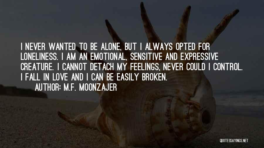 I'm Always Alone Quotes By M.F. Moonzajer
