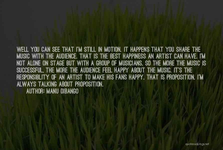 I'm Always Alone Quotes By Manu Dibango
