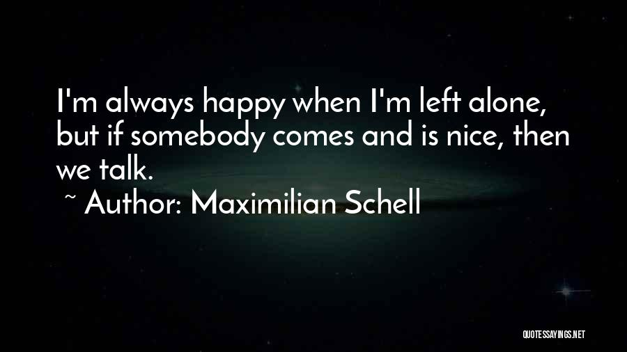 I'm Always Alone Quotes By Maximilian Schell