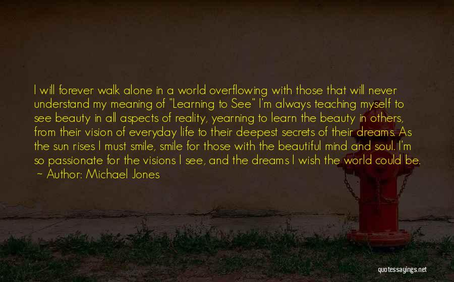I'm Always Alone Quotes By Michael Jones