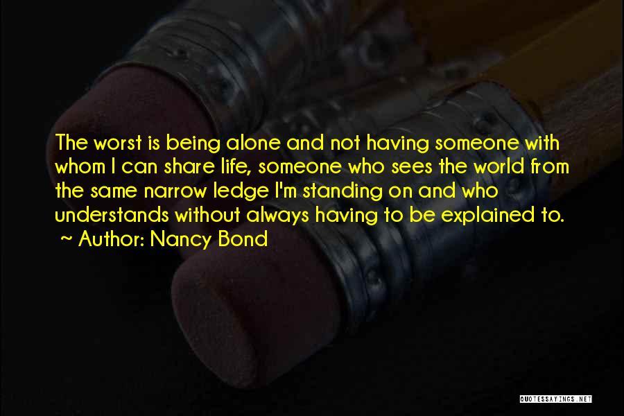 I'm Always Alone Quotes By Nancy Bond
